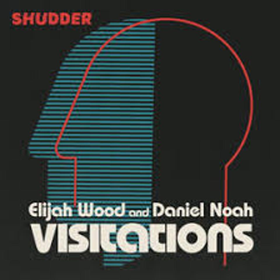 Elijah Wood and Daniel Noah host the Shudder original podcast Visitations