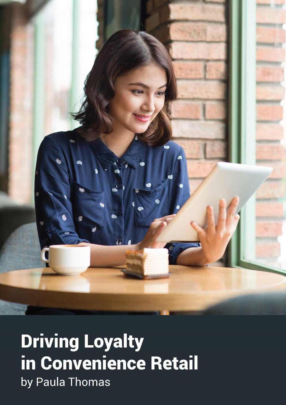 Driving Loyalty in Convenience Retail by Paula Thomas