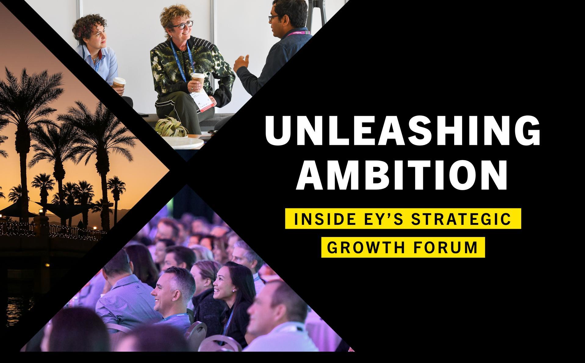 Unleashing Ambition: Inside EY's Strategic Growth Forum