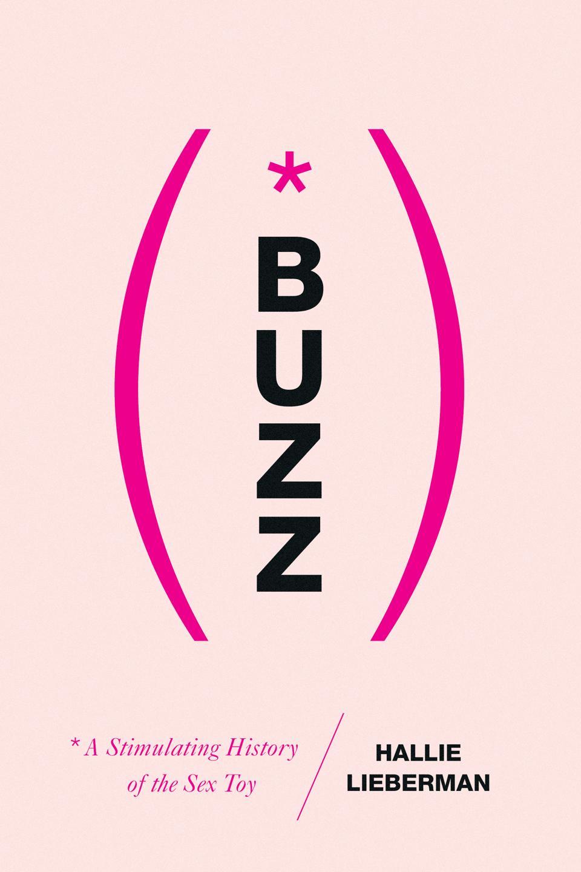 buzz stimulating history sex toys hallie lieberman iris blasi nonfiction literary agent