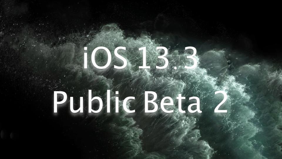 iOS 13.3 Public Beta 2