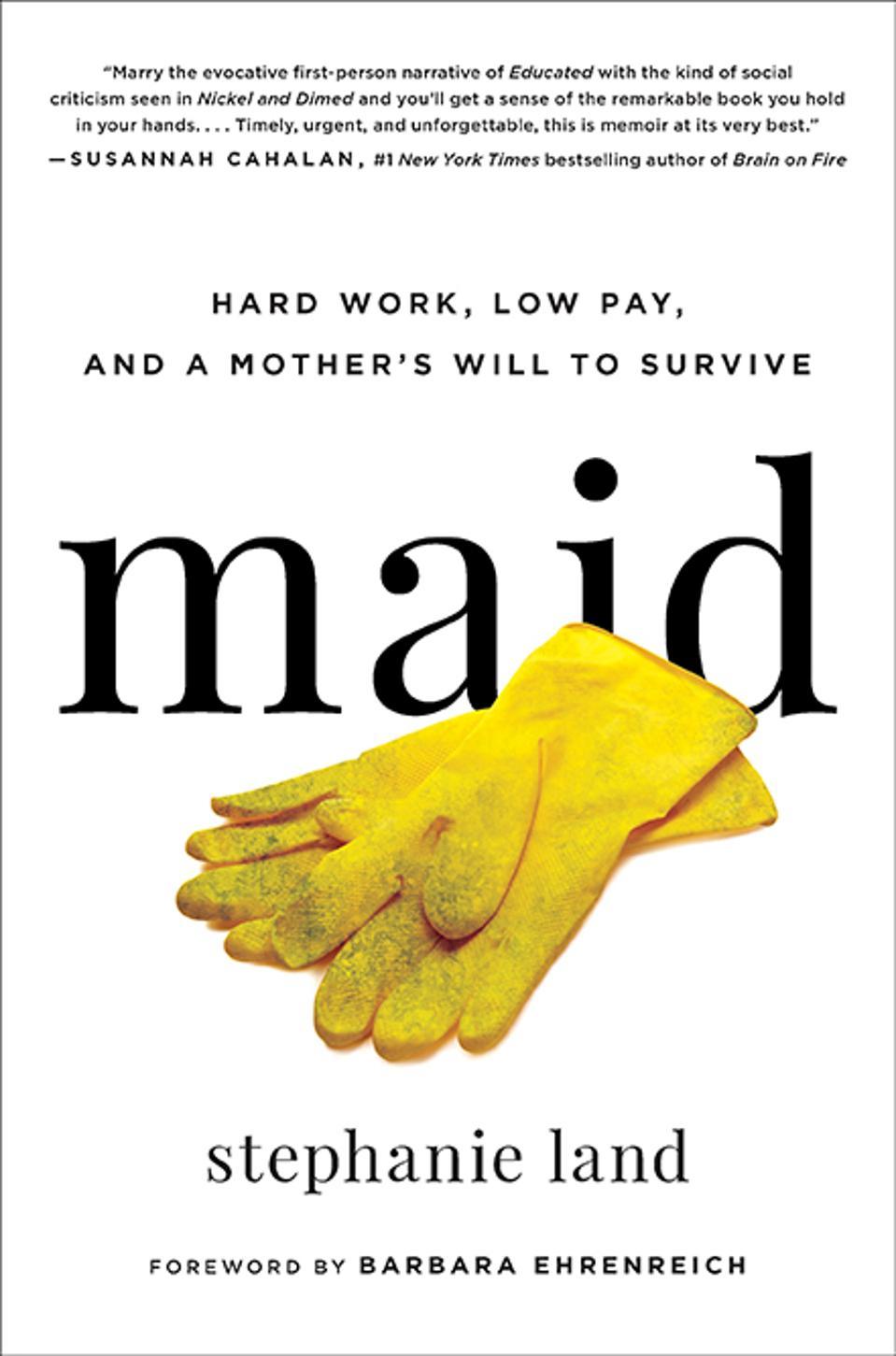 maid stephanie land memoir housecleaner foreword barbara ehrenreich hachette
