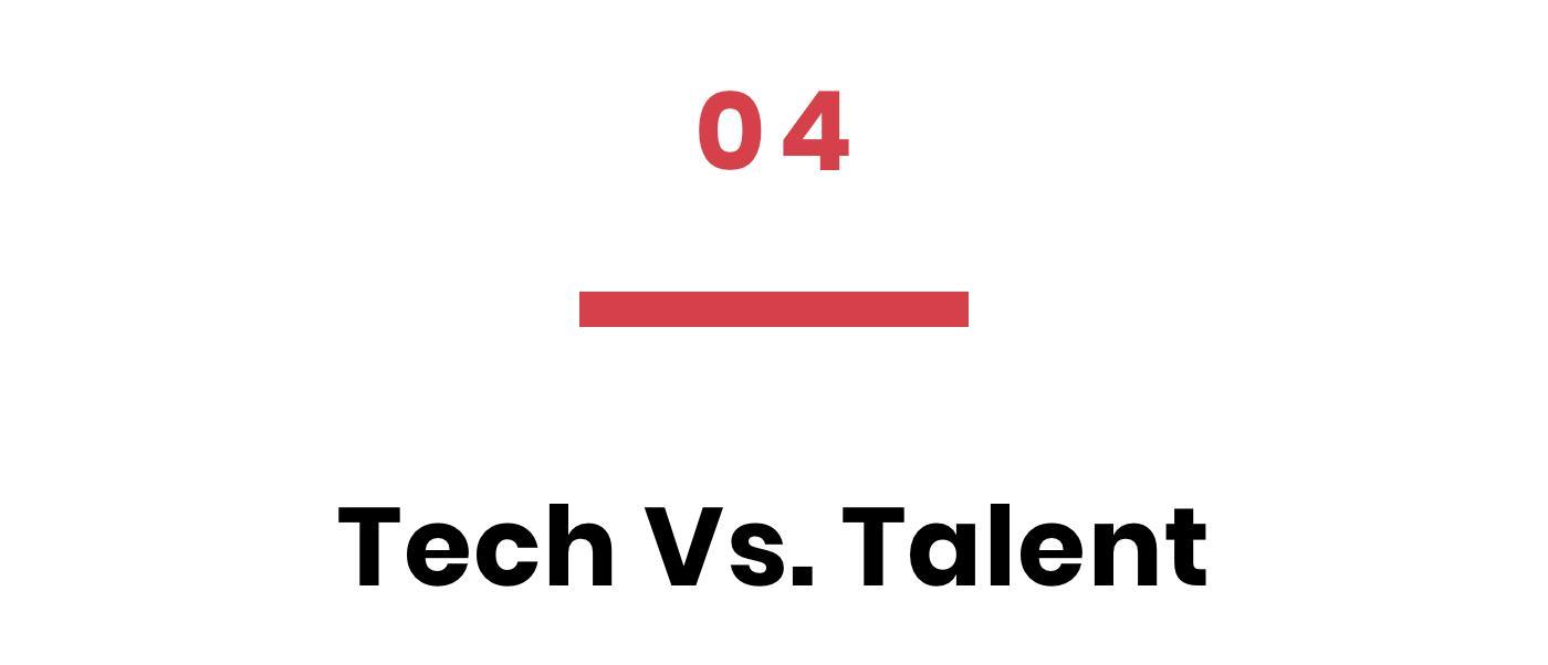 Tech vs. Talent