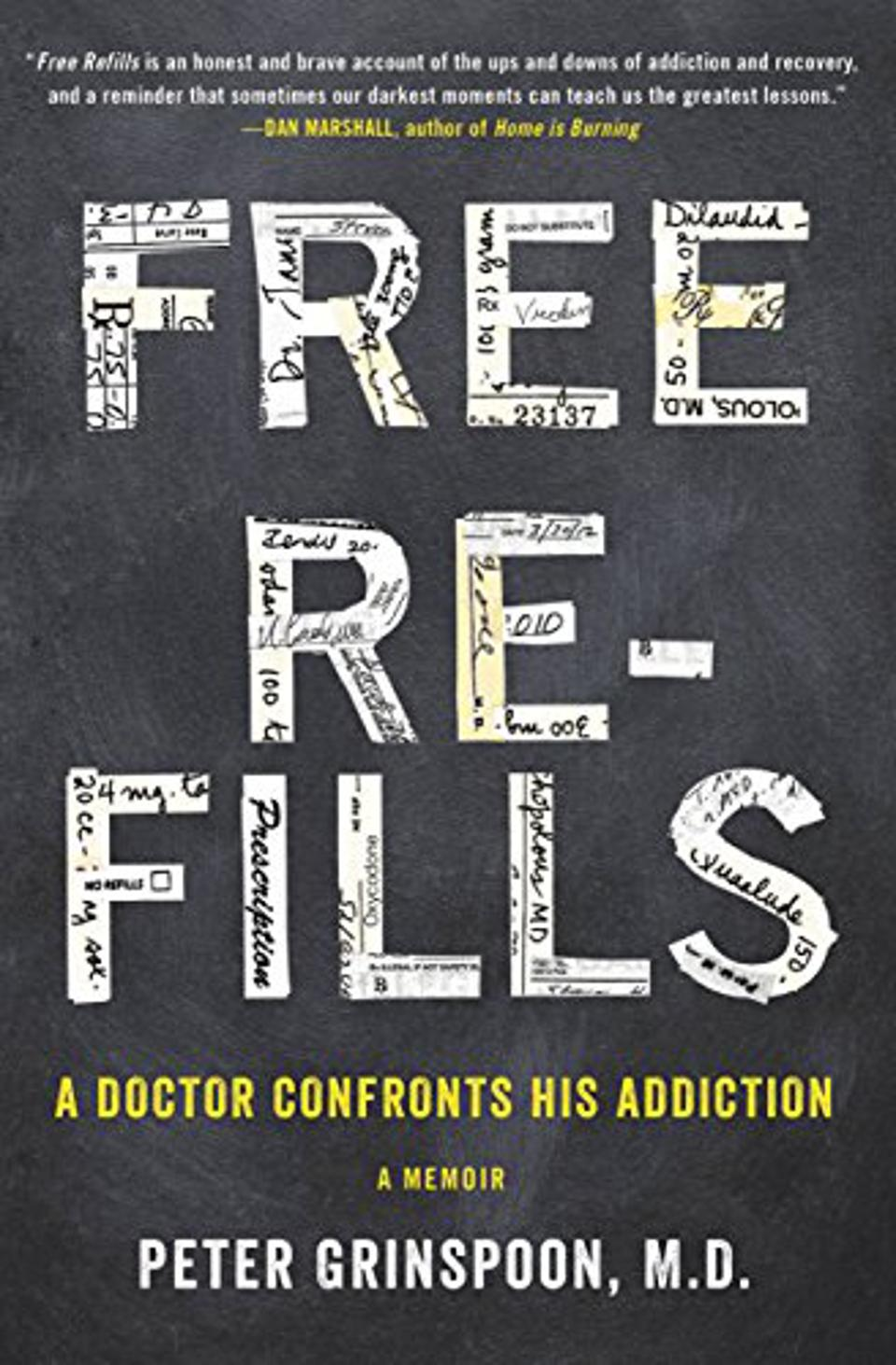 Free Refills - A Doctor Confronts His Addiction by Peter Grinspoon, M.D.
