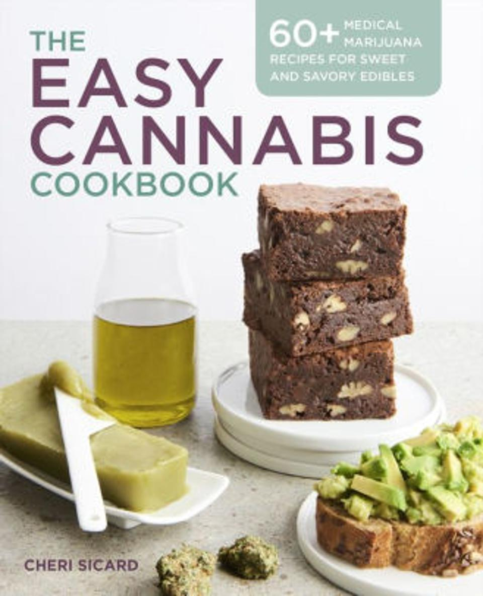 The Easy Cannabis Cookbook: 60+ Medical Marijuana Recipies for Sweet and Savory Edibles by Cheri Sicard