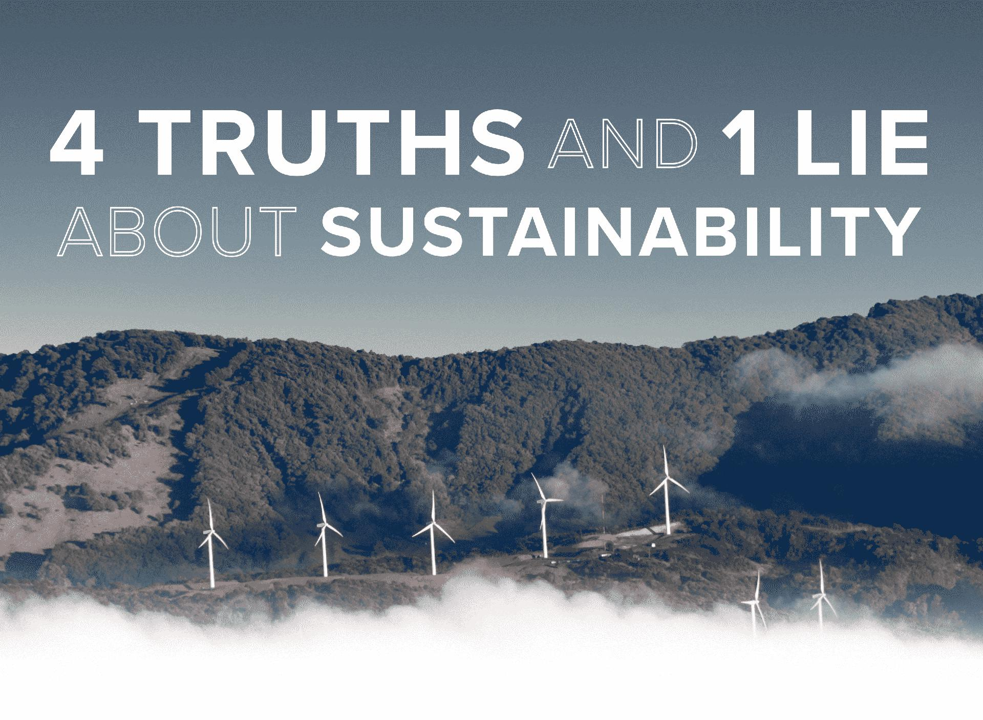 4 Truths And 1 Lie About Sustainability