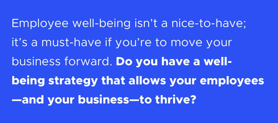 Do you have a well-being strategy that allows your employees—and your business—to thrive?