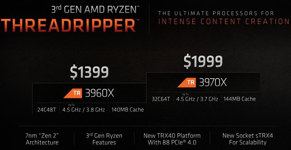 AMD Threadripper 3970X and 3960X - 32 cores and 24-cores for $1999 and $1399 respectively
