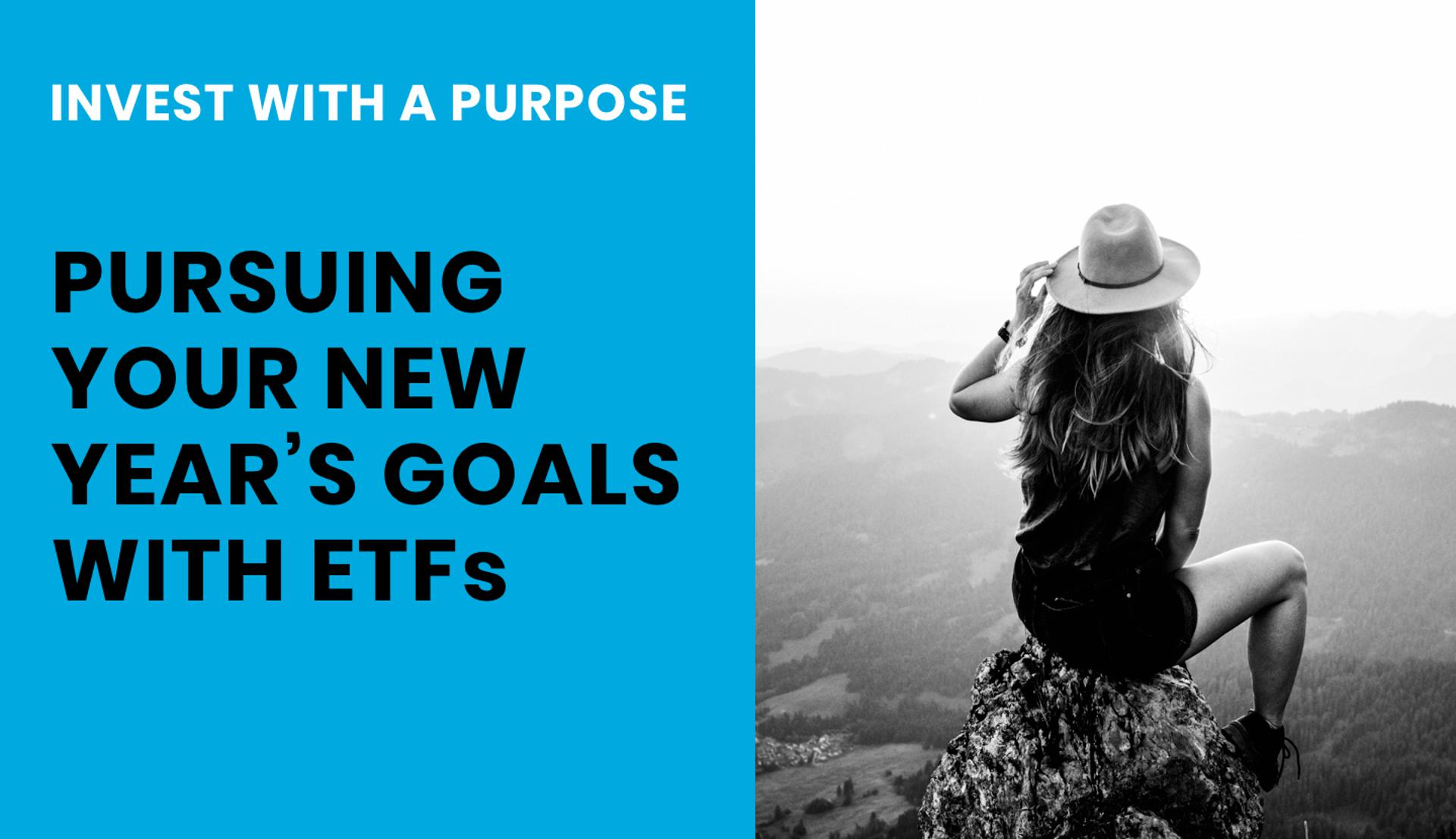 Invest With A Purpose: Pursuing Your New Year's Goals With ETFs