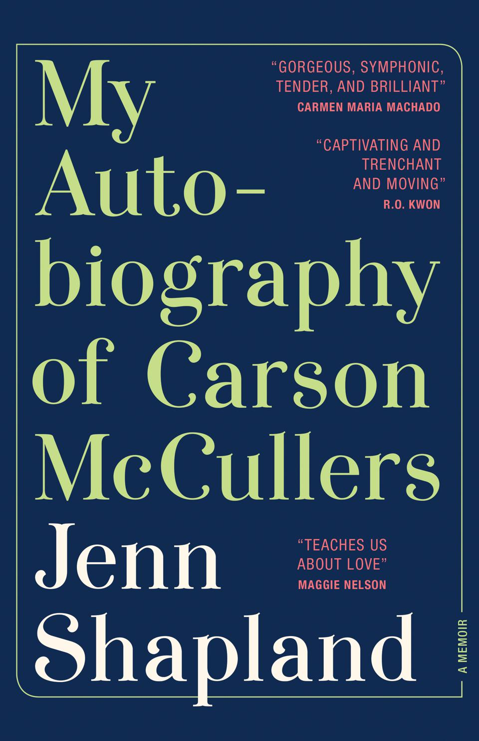 my autobiography of carson mccullers jenn shapland memoir tin house books