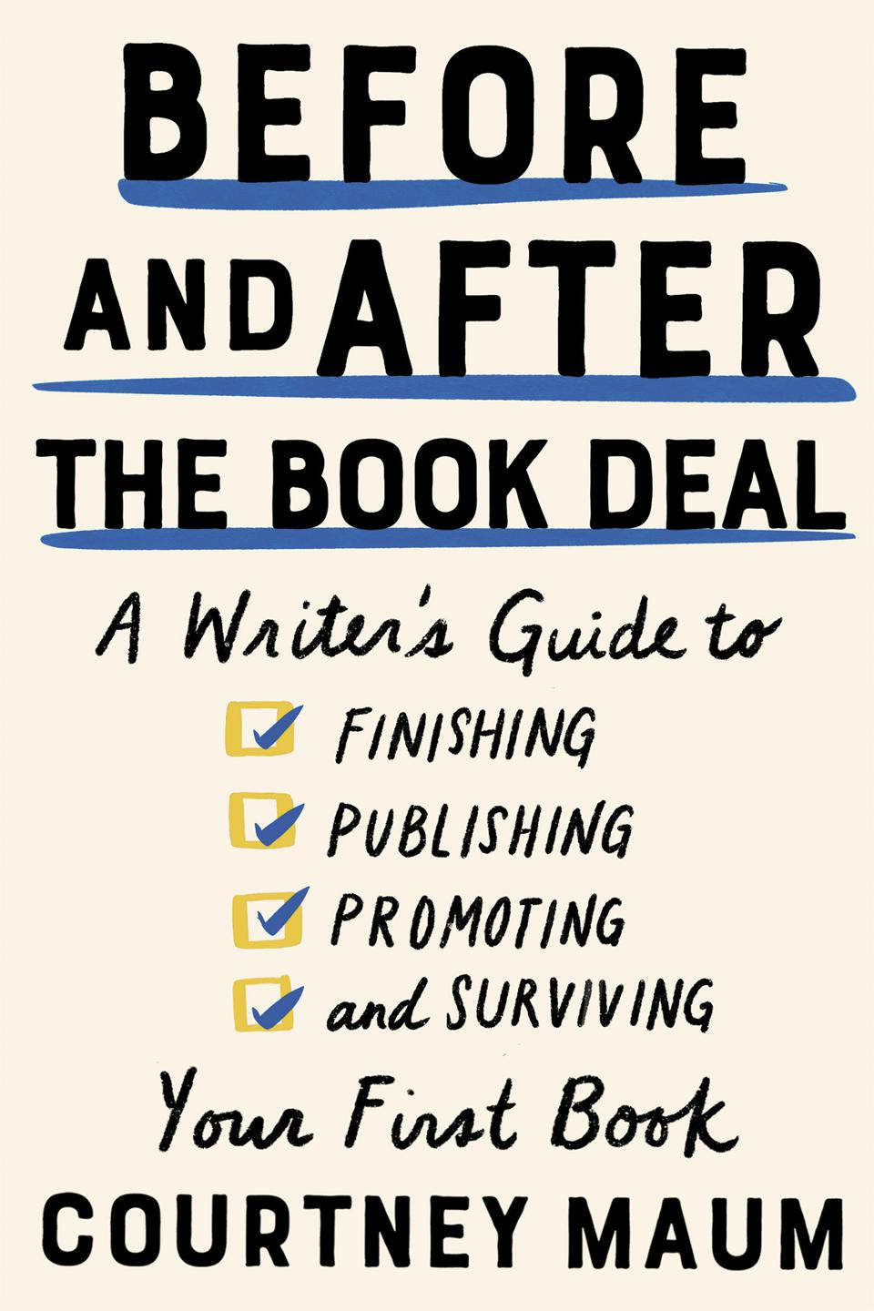 before and after the book deal writers guide finishing first book courtney maum catapult