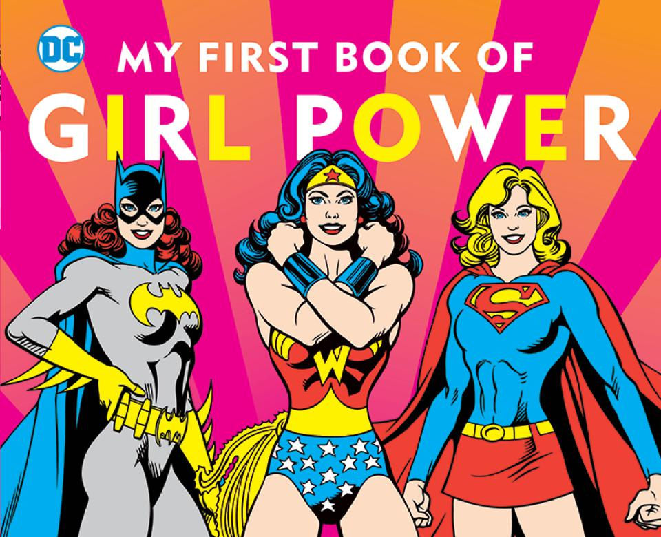Batgirl, Wonder Woman and Supergirl on the cover of My First Book of Girl Power from Downtown Bookworks