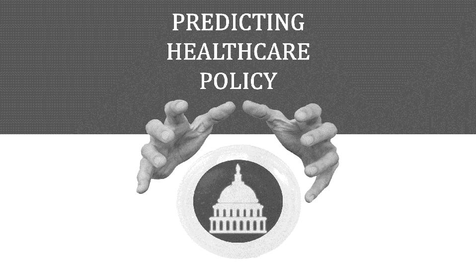 predicting healthcare policy