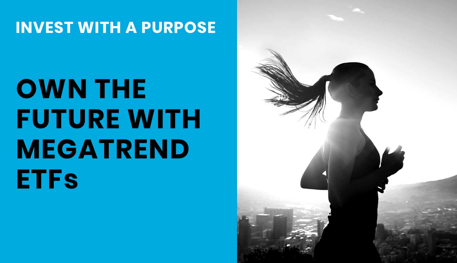 Invest With A Purpose: Own The Future With Megatrend ETFs
