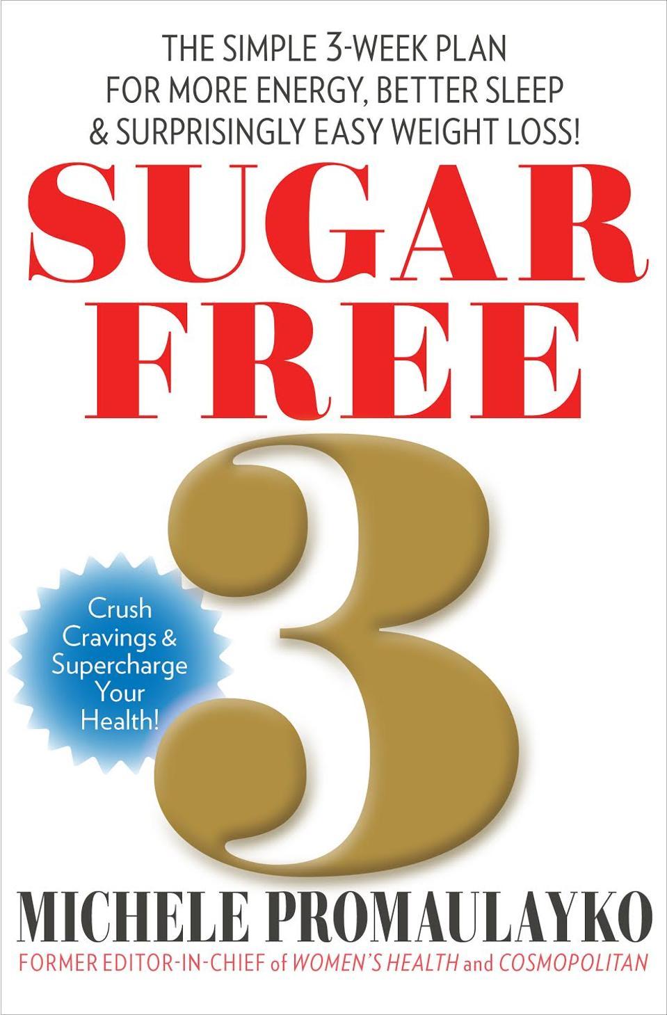 Former Cosmopolitan magazine's Editor-in-Chief Michele Promaulayko's new book Sugar Free 3