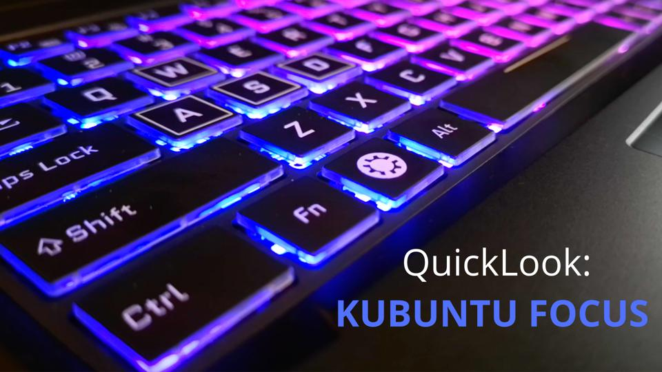 Kubuntu Focus: First Boot And Initial Impressions Of This Powerful Linux Laptop