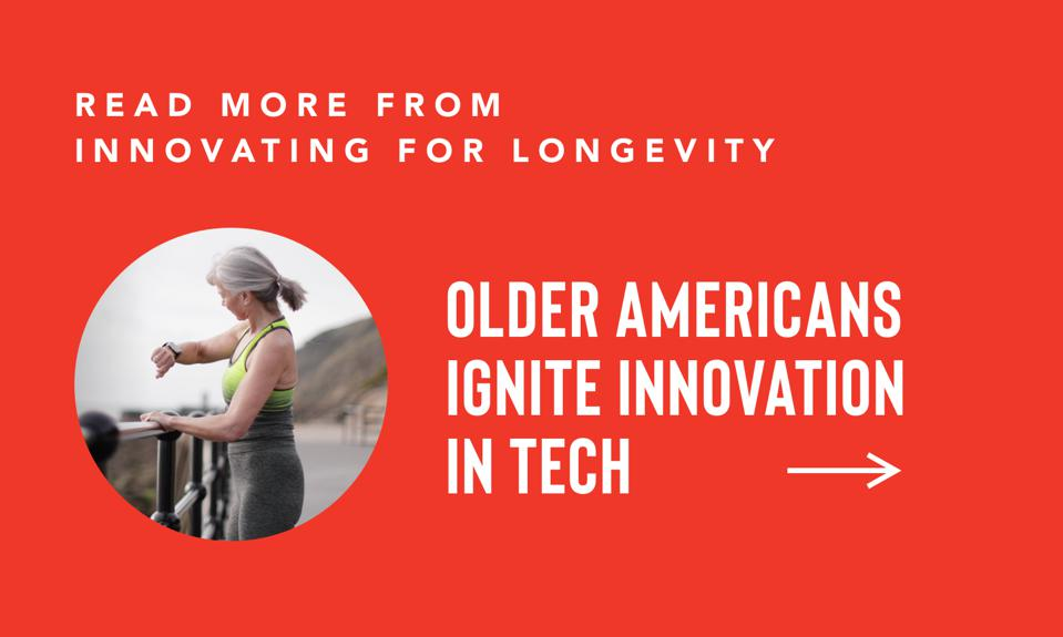 READ MORE OLDER AMERICANS IGNITE INNOVATION IN TECH