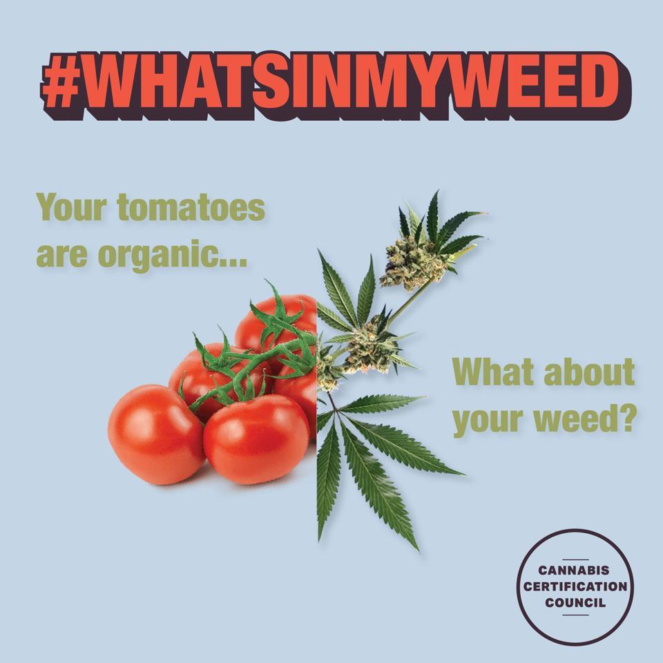 Cannabis Certification Council, #Whatsinmyweed, organic cannabis, organically grown