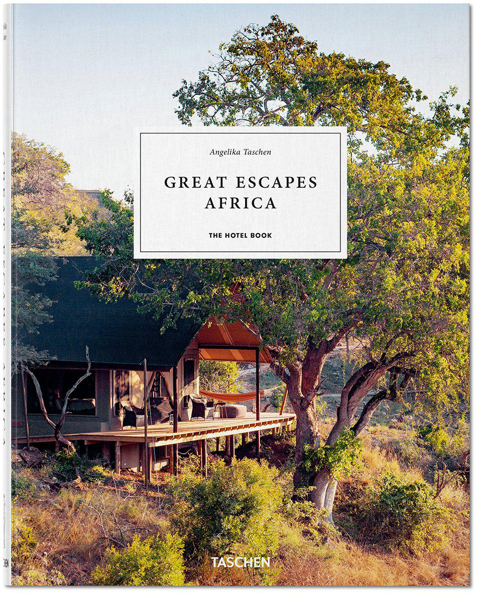 Great Escapes: Africa. The Hotel Book. 2020 Edition by Taschen