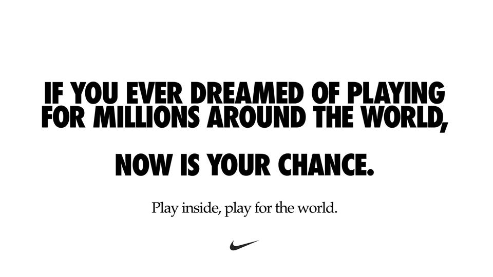 A Nike ad for coronavirus which says 'Play inside, play for the world'