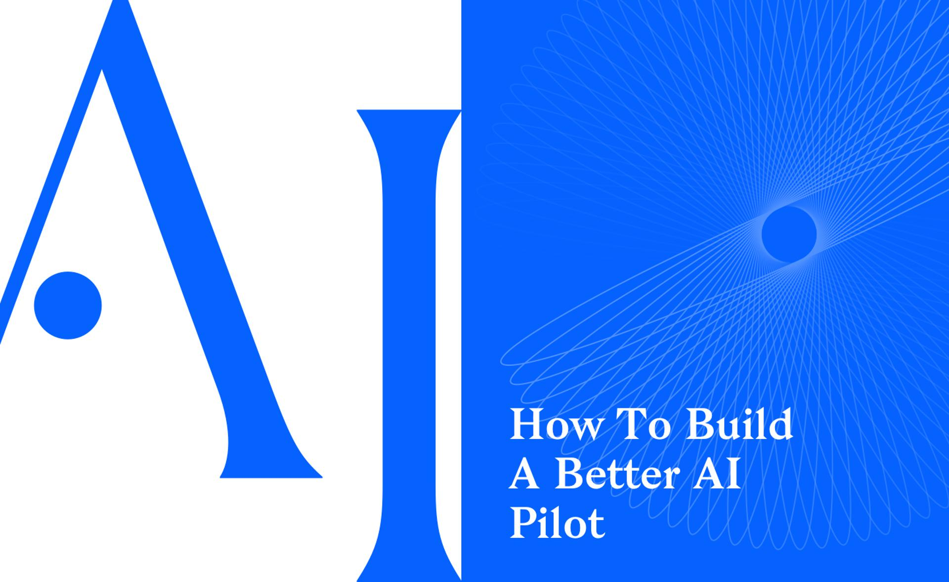 IBM AI BrandVoice: How To Build A Better AI Pilot