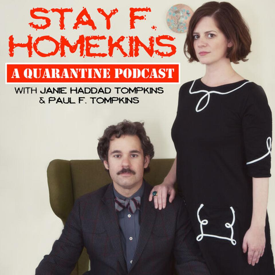 Stay F. Homekins is a podcast about a very funny couple