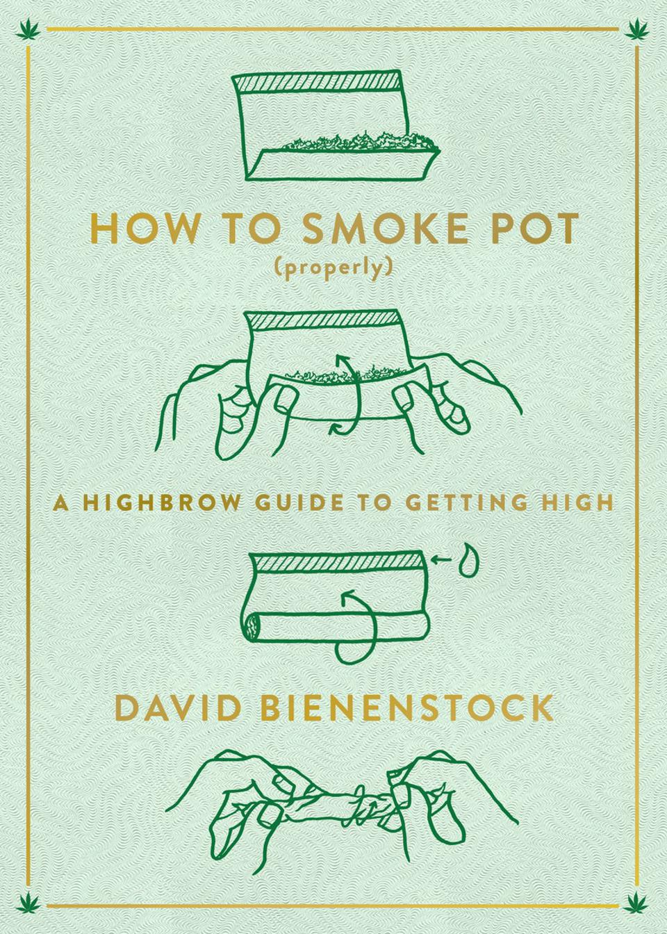 David Bienenstock, How to Smoke Pot (Properly), cannabis books, cannabis culture