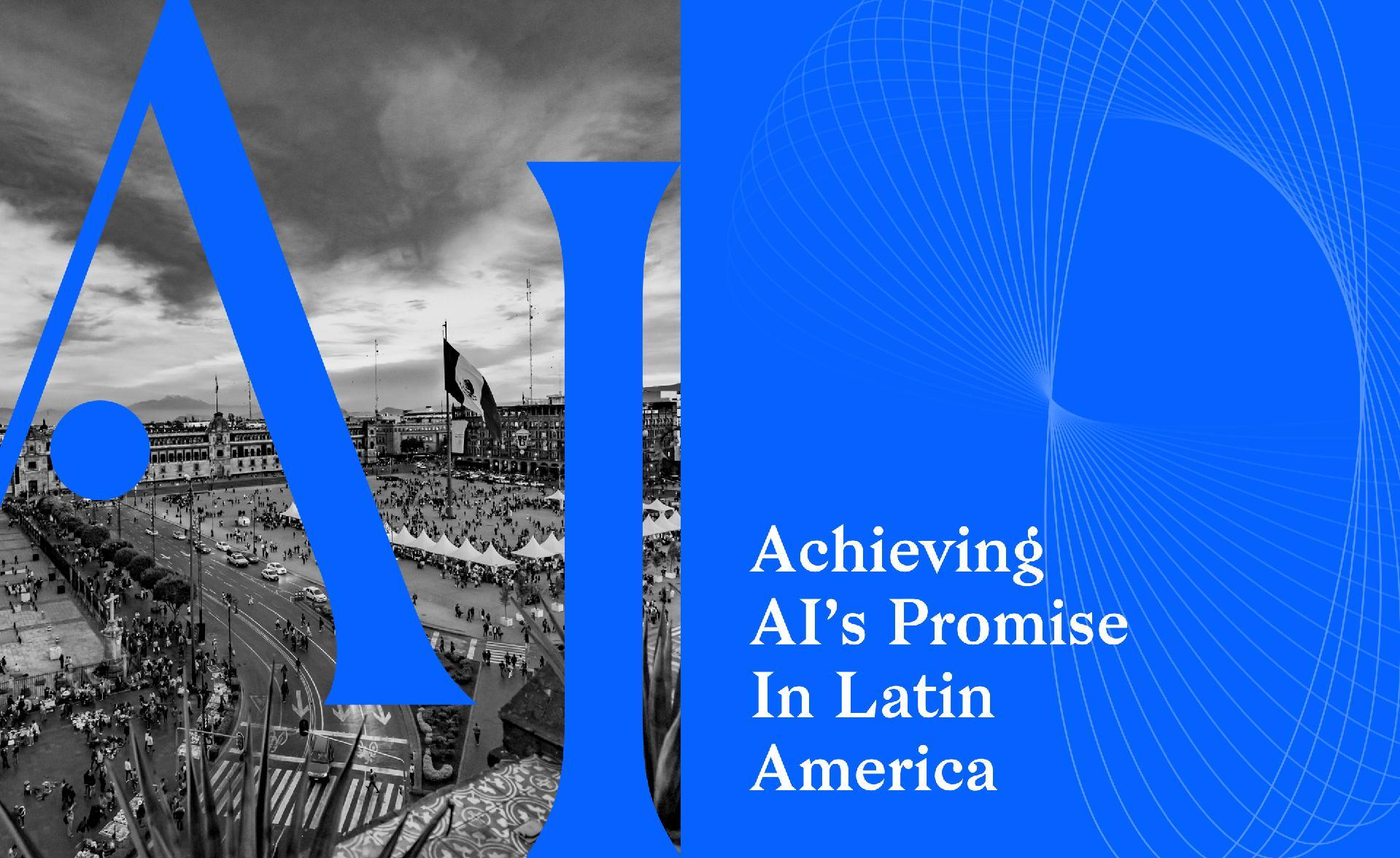 Achieving AI's Promise In Latin America