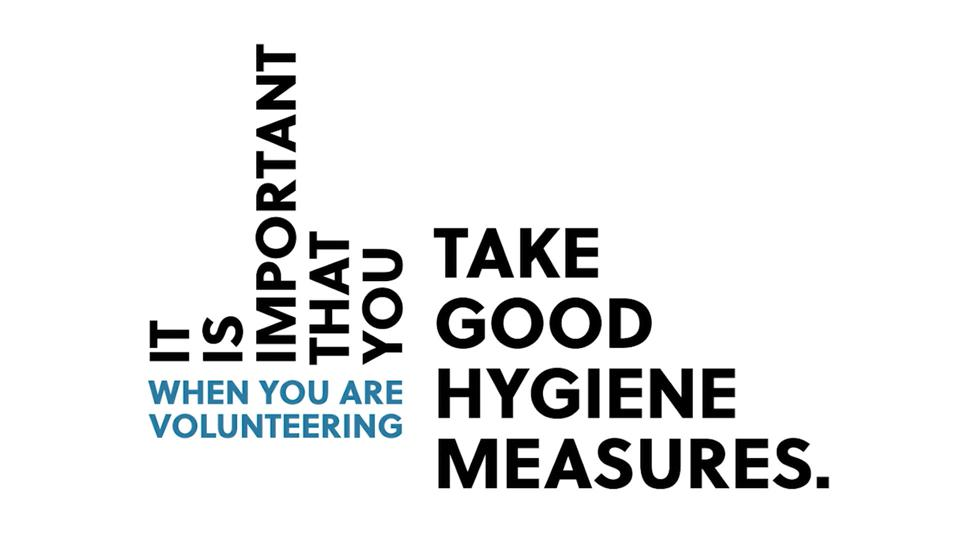 Text: ″It is important that you take good hygiene measures when you are volunteering″