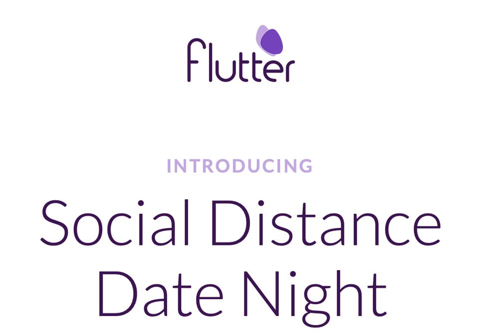 The Social Distance Date Night from Flutter