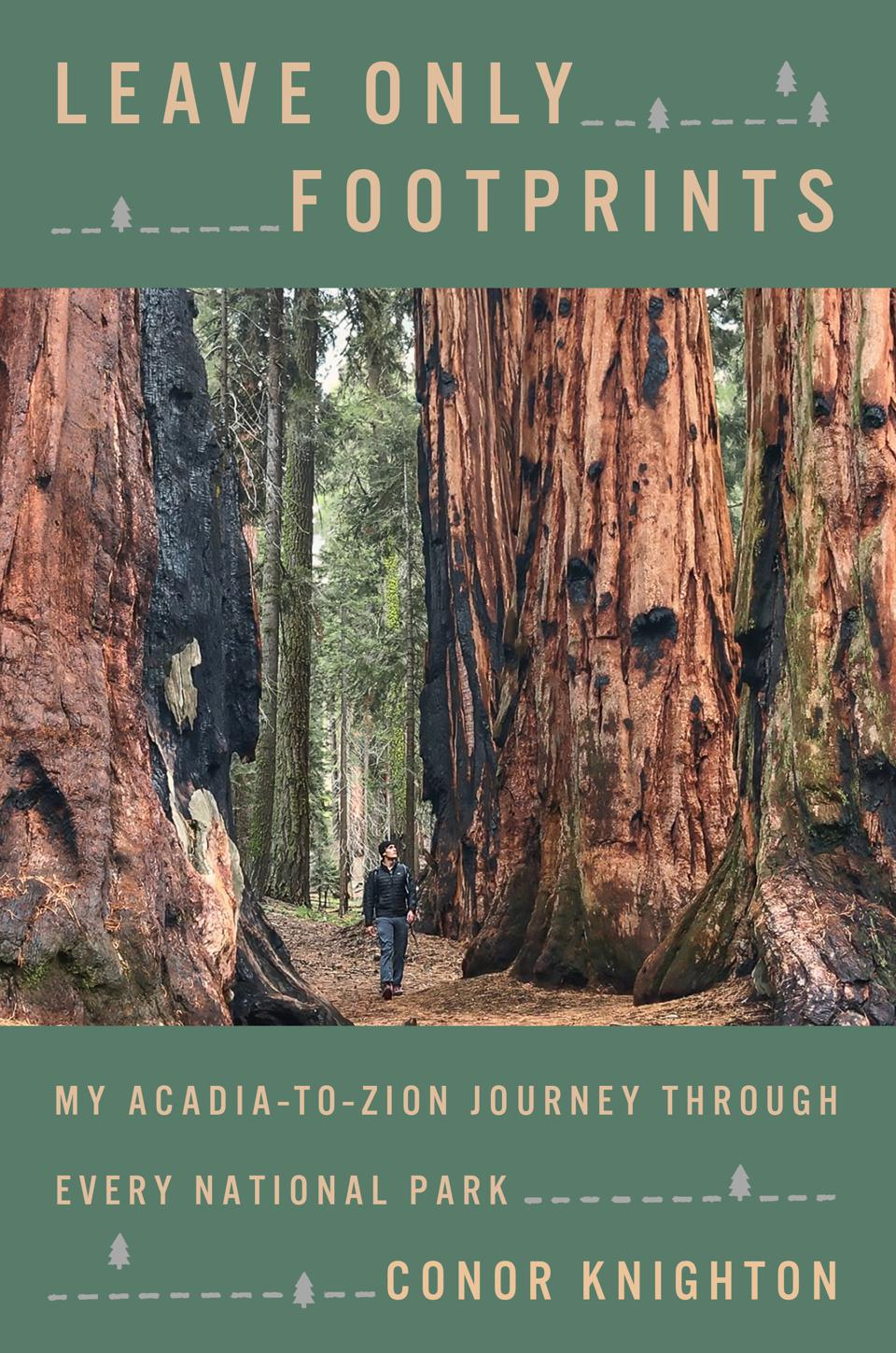 Leave Only Footprints: My Acadia-to-Zion Journey Through Every National Park Conor knighton