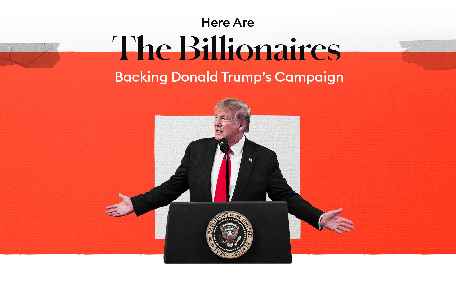 Here Are The Billionaires Backing Donald Trump's Campaign