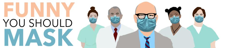 Comedians and Doctors wearing masks