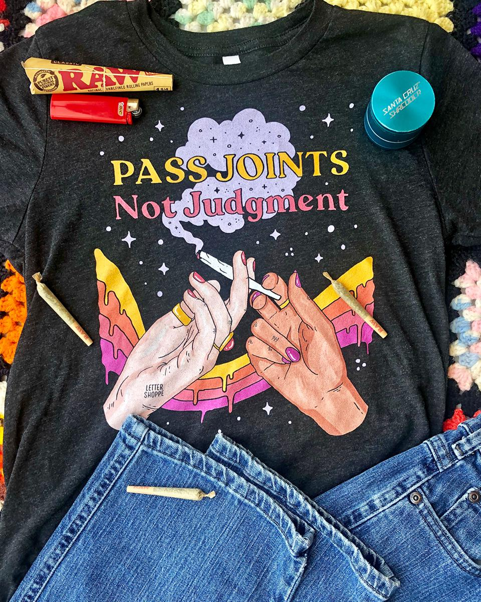 Pass Joints Not Judgment Tee