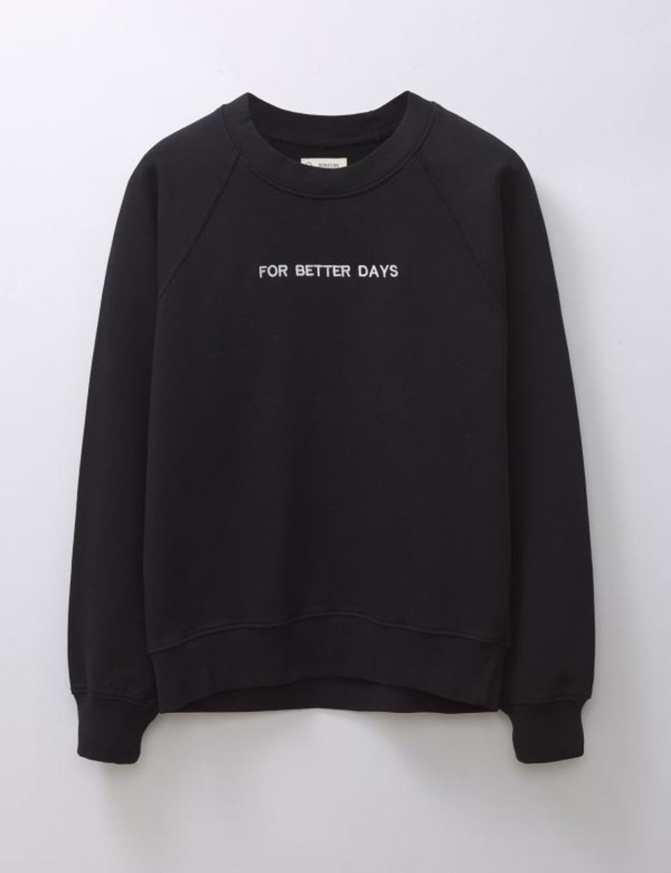 For Better Days sweatshirt