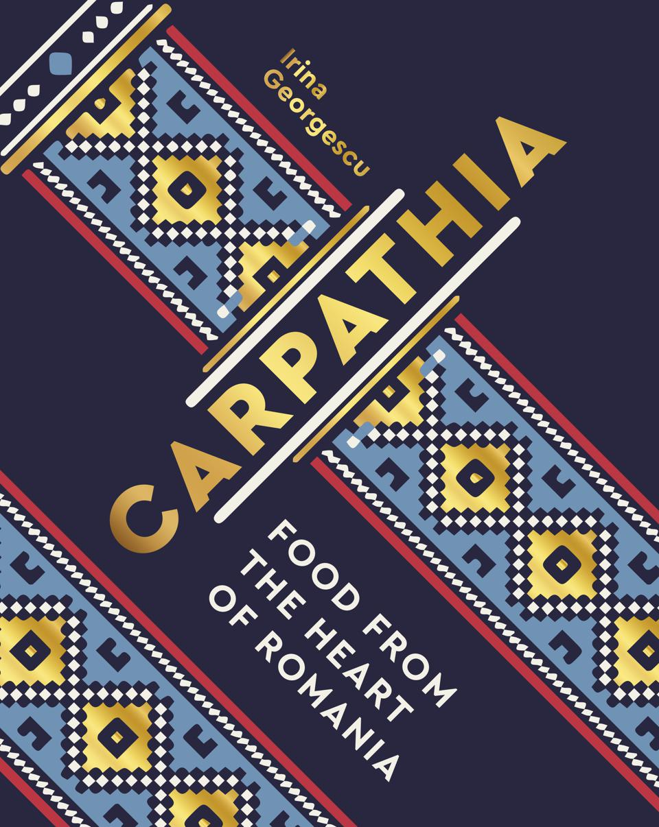 New cookbooks Carpathia: Food from the heart of Romania By Irina Georgescu