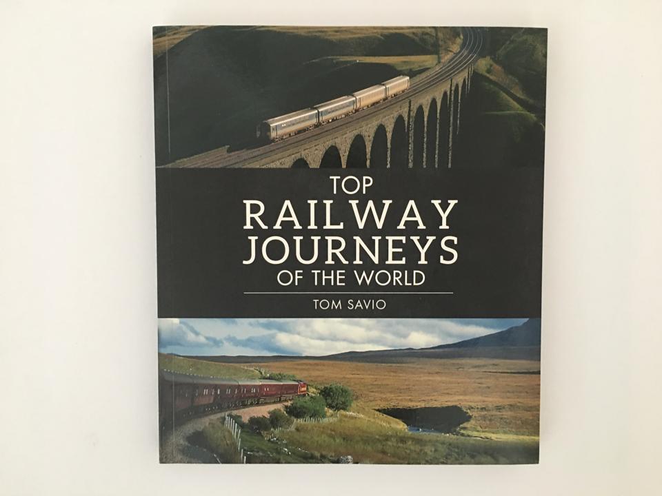 Top Railway Journeys of the World by Tom Savio
