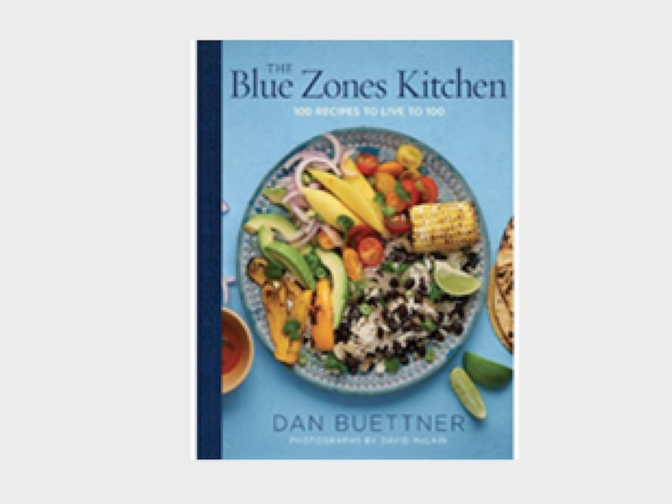 The Blue Zones Kitchen: 100 Recipes to Live to 100 by Dan Buettner