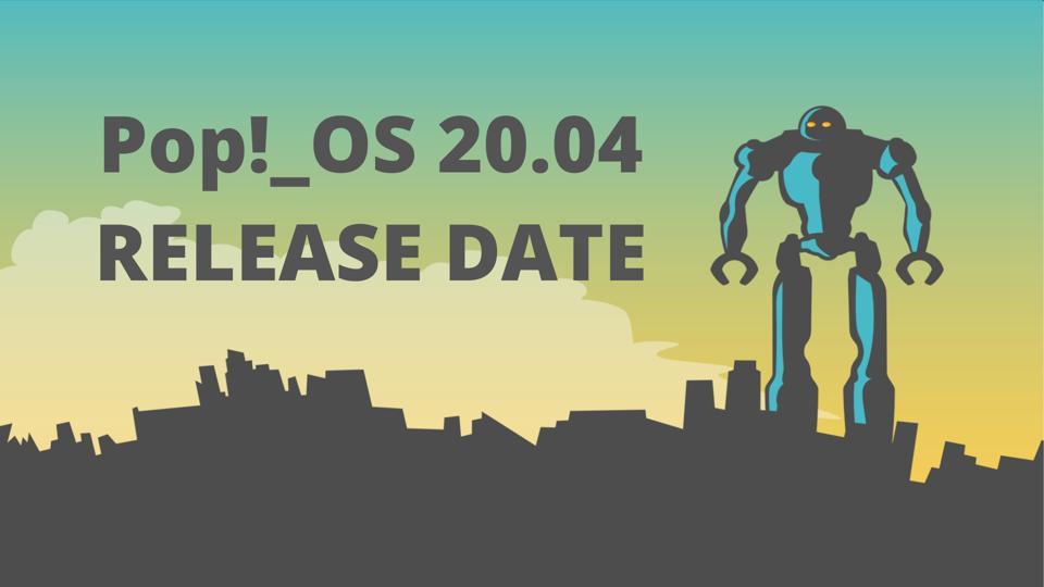 Pop OS 20.04 Release Date