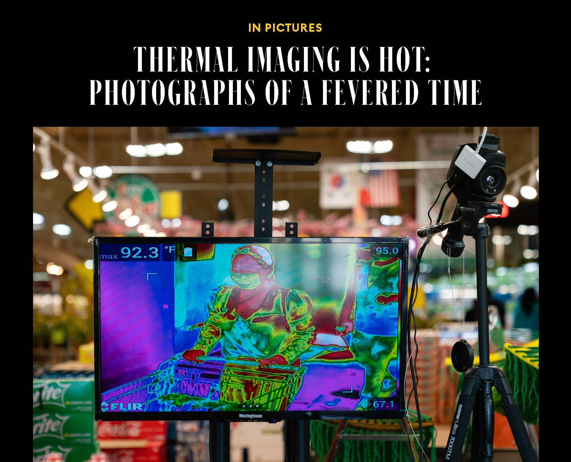 Thermal Imaging Is Hot: Photographs Of A Fevered Time