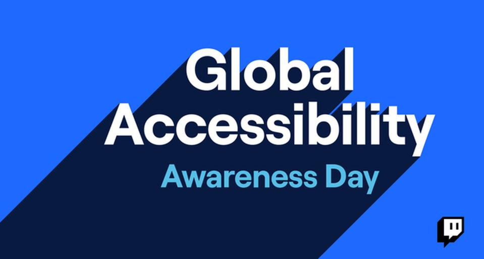 A banner with Global Accessibility Awareness Day with a blue background and a Twitch logo