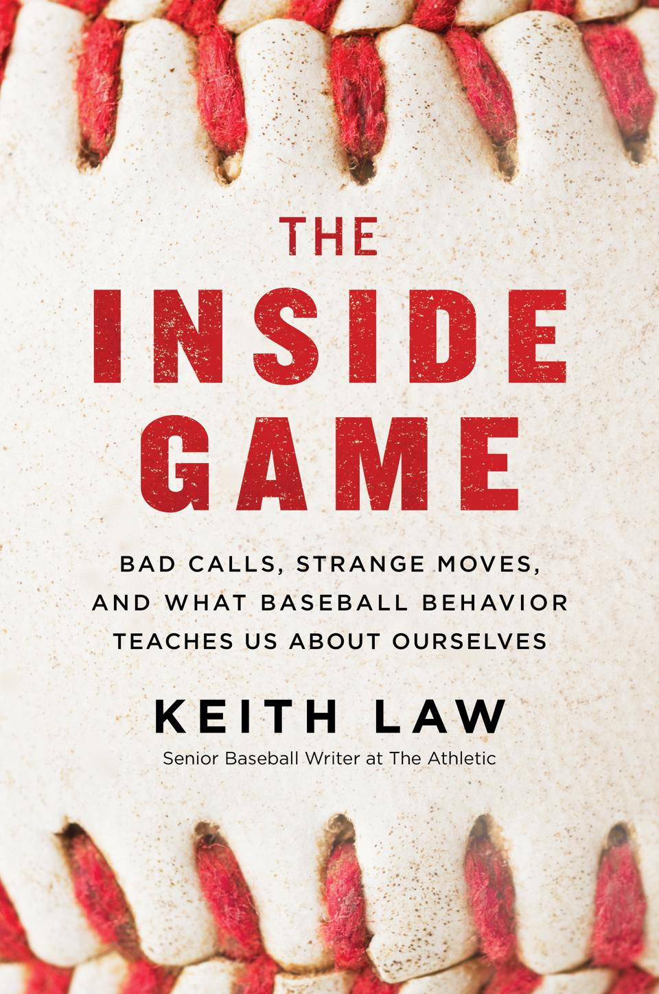 ″The Inside Game: Bad Calls, Strange Moves, and What Baseball Behavior Teaches Us About Ourselves″ book