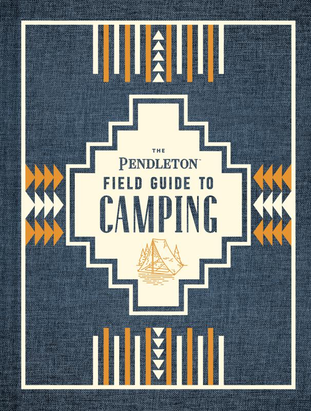 ″The Pendleton Field Guide to Camping″ book