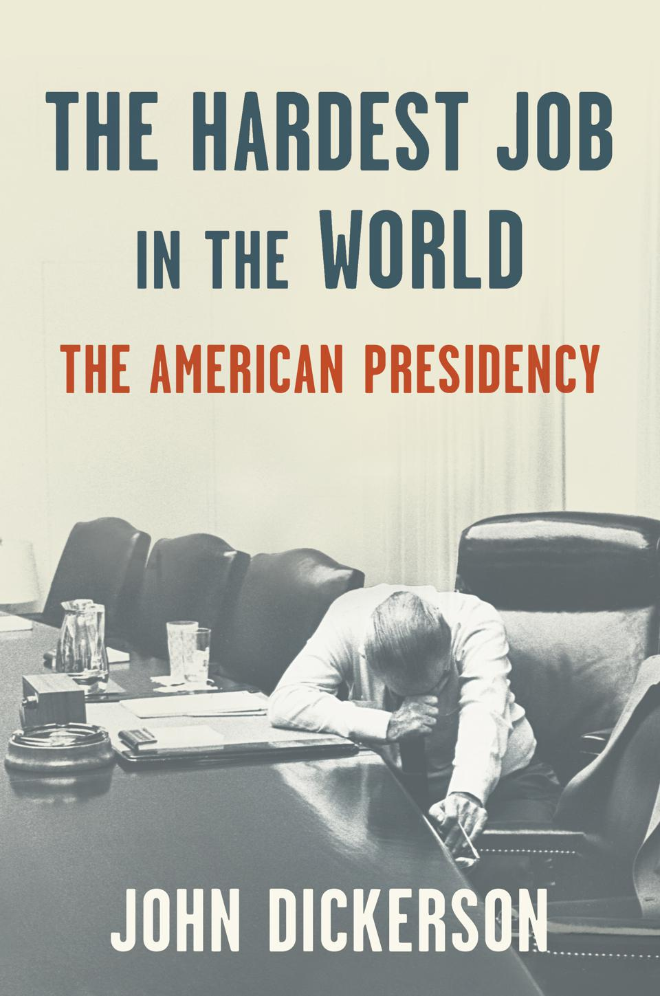 ″The Hardest Job in the World: The American Presidency″ book