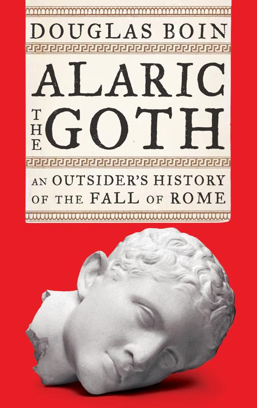 ″Alaric The Goth: An Outsider's History of the Fall of Rome″ book