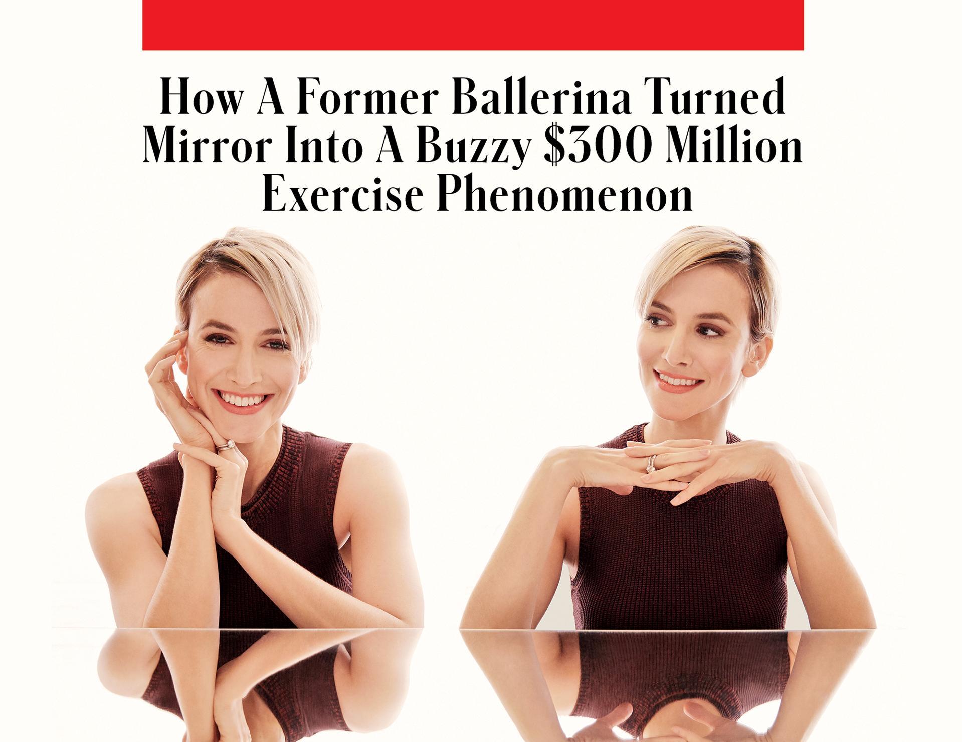 How A Former Ballerina Turned Mirror Into A Buzzy $300 Million Exercise Phenomenon
