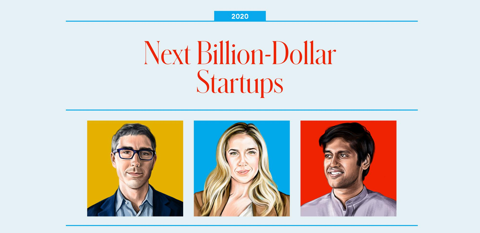 A New Wave Of Disruptors Joins The Next Billion-Dollar Startups List