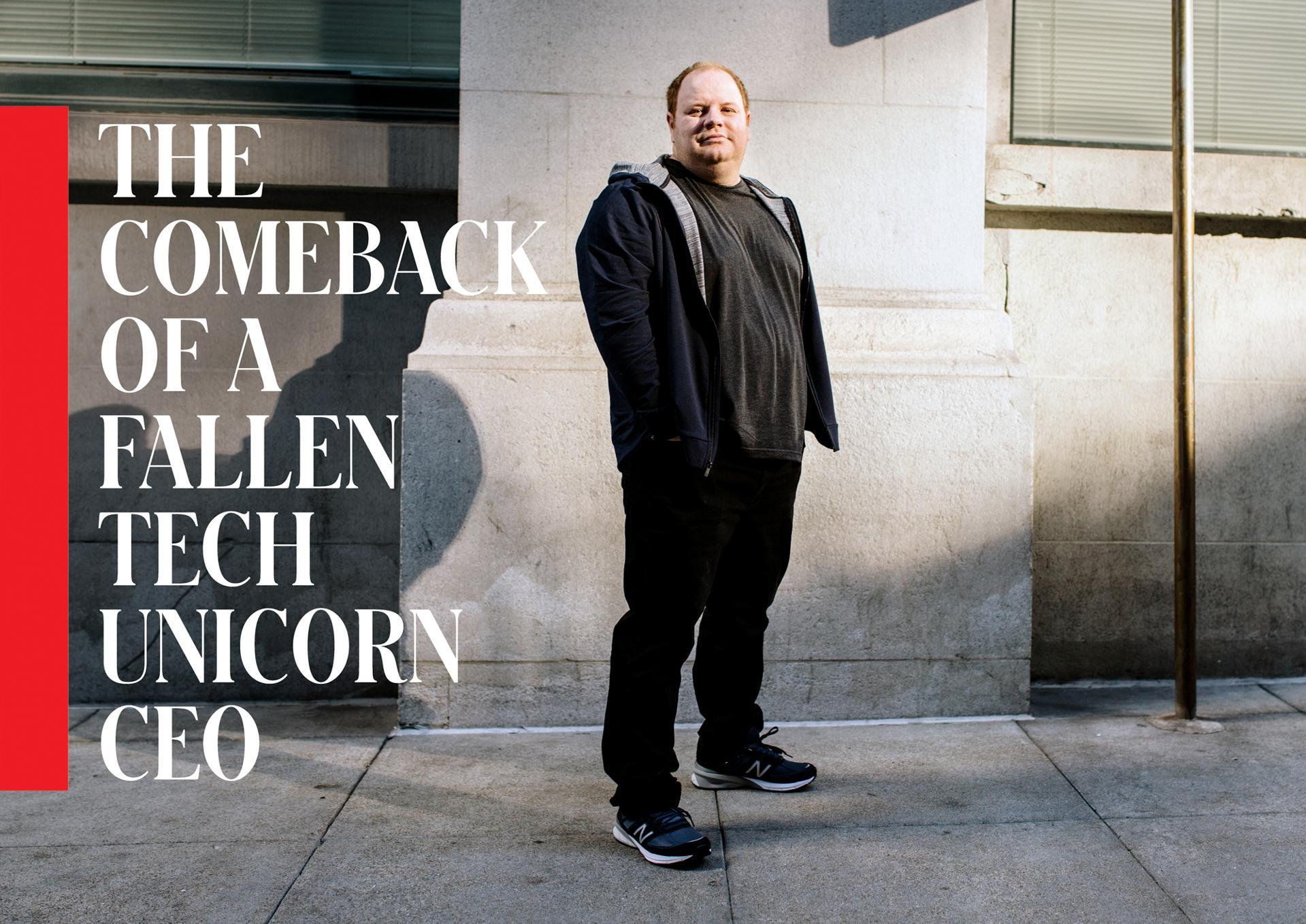 The Comeback Of A Fallen Tech Unicorn CEO
