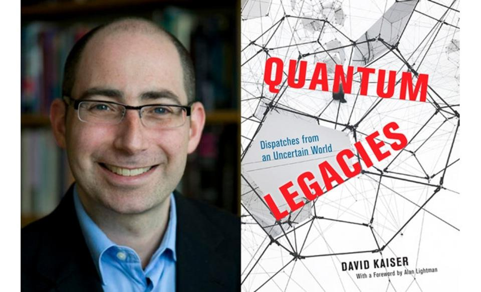 David Kaiser headshot on the left, and the cover QUANTUM LEGACIES on the right