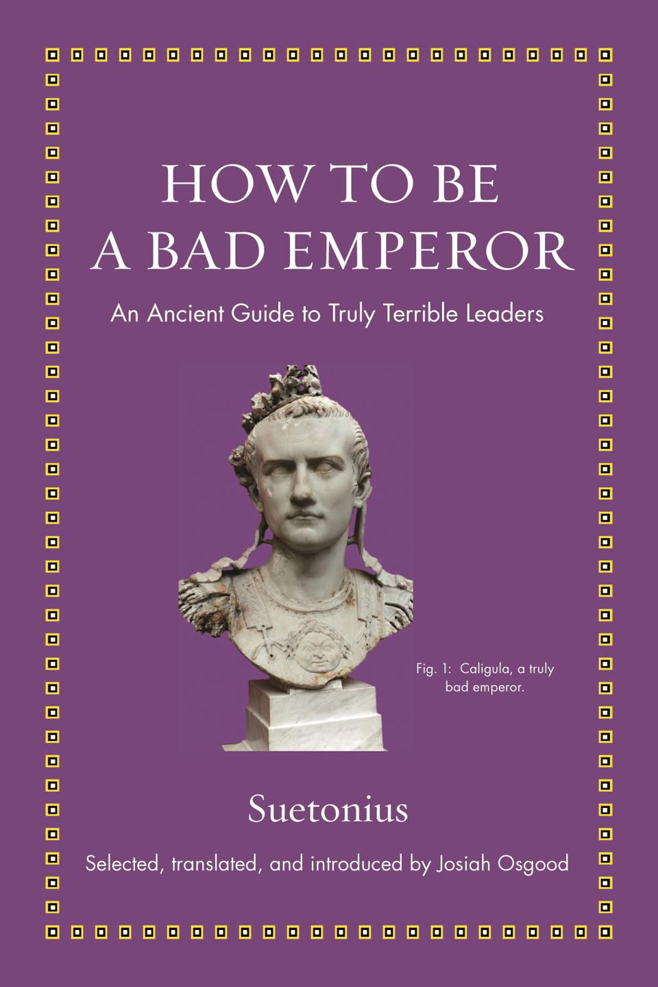 Cover of new book ″How To Be A Bad Emperor″